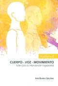 Cuerpo-voz -movimiento. Taller para la intervención logopédica. Cuaderno 2