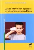 Gu�a de intervenci�n logop�dica en las deficiencias auditivas.