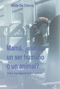 Mam�, � eso es un ser humano o un animal ?. Sobre hiperselectividad y autismo.