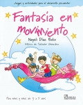 Fantas�a en Movimiento. Juegos y actividades para el desarrollo psicomotor. (con CD)