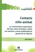 Contacto ni�o-animal. La conmovedora experiencia del lazo entre animales y ni�os con autismo y otras problem�ticas graves de la infancia.