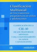 Clasificaci�n multiaxial de los trastornos psiqui�tricos en ni�os y adolescentes. Clasificaci�n de la CIE-10 de los trastornos mentales y del comportamiento en ni�os y adolescentes.