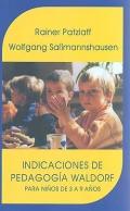 Indicaciones de pedagogía Waldorf. Para niños de 3 a 9 años.