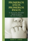Primeros años, primeros pasos. El desarrollo del bebé desde el punto de vista biológico