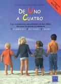De uno a cuatro. Las verdaderas necesidades de los niños durante la primera infancia.