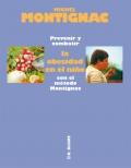 Prevenir y combatir la obesidad en el ni�o con el m�todo Montignac.
