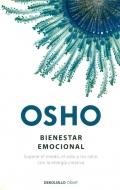 Osho: Bienestar emocional. Superar el miedo, el odio y los celos con la energ�a creativa.