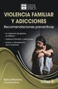 Violencia familiar y adicciones. Recomendaciones preventivas