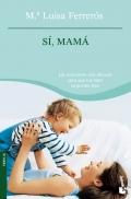 S�, Mam�. Las soluciones m�s eficaces para que tus hijos se porten bien.