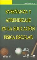 Ense�anza y aprendizaje en la educaci�n f�sica escolar