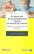 El desarrollo de las competencias b�sicas en Educaci�n Infantil. Propuestas y ejemplificaciones did�cticas.