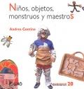 Niños, objetos, monstruos y maestros.