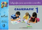 CALIGRAFIC 1. Caligrafa para aprender a escribir.