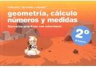 Colecci�n aprender y repasar. Geometr�a, c�lculo, n�meros y medidas. Ejercicios pr�cticos con soluciones. 2� de Primaria.