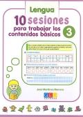 Matem�ticas y lengua. 10 sesiones para trabajar los contenidos b�sicos 3.