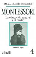 Montessori. La educación natural y el medio.
