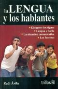 La lengua y los hablantes. Cursos b�sicos para formaci�n de profesores. �rea: lenguaje y comunicaci�n.