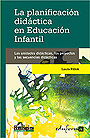 La planificacin didctica en educacin infantil. Las unidades didcticas, los proyectos y las secuencias didcticas. El juego trabajo