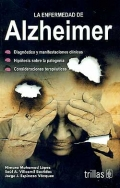 La enfermedad de Alzheimer. Diagn�stico y manifestaciones cl�nicas. Hip�tesis sobre la patolog�a. Consideraciones terap�uticas.