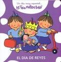 Un da muy especial....Las Tres Mellizas Bebs. El da de Reyes.