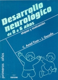 Desarrollo neurol�gico de 0 a 6 a�os. Etapas y evaluaci�n.