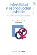 Infertilidad y reproducci�n asistida. Gu�a pr�ctica de intervenci�n psicol�gica