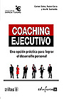 Coaching ejecutivo. Una opcin prctica para lograr el desarrollo personal