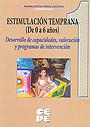 Estimulaci�n temprana (de 0 a 6 a�os). 1-Desarrollo de capacidades, valoraci�n y programas de intervenci�n.Perspectiva hist�rica-cient�fico-social de la estimulaci�n temprana.