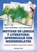 Motivar en lengua y literatura: aprendizaje con microrrelatos. Propuestas, actividades y recursos para secundaria