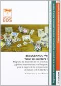 BECOLEANDO VII. Taller de escritura 1. Programa de desarrollo de los procesos cognitivos intervinientes en el lenguaje, para la mejora de las competencias de la lectura y de la escritura.