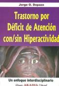 Trastorno por déficit de atención con/sin hiperactividad. Un enfoque interdisciplinario.