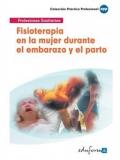 Fisioterapia en la mujer durante el embarazo y el parto.