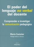 El poder del lenguaje no verbal del docente. Comprender e investigar la comunicaci�n pedag�gica.