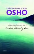 Osho: Destino, libertad y alma. �Cu�l es el significado de la vida?