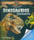 La incre�ble enciclopedia Larousse Dinosaurios fascinantes