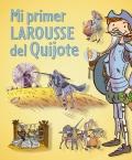 Mi primer larousse del Quijote.
