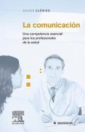 La comunicaci�n. Una competencia esencial para los profesionales de la salud.
