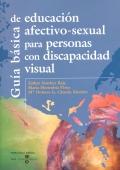 Gu�a b�sica de educaci�n afectivo-sexual para personas con discapacidad visual.