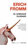 El lenguaje olvidado. Introducci�n a la comprensi�n de los sue�os, mitos y cuentos de hadas.
