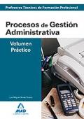 Procesos de Gestión Administrativa. Volumen Práctico. Cuerpo de Profesores Técnicos de Formación Profesional.
