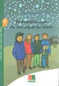 El extra�o caso de los copos de nieve. Colecci�n: cuentos para crecer felices 8.