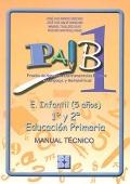 PAIB 1. Prueba de Aspectos Instrumentales B�sicos en Lenguaje y Matem�ticas. Educaci�n infantil ( 5 a�os ), 1� y 2� educaci�n primaria. Manual t�cnico.
