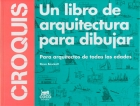Croquis. Un libro de arquitectura para dibujar. Para arquitectos de todas las edades.