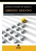 Pol�ticas actuales de mejora y liderazgo educativo.