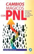 Cambios m�gicos con PNL. C�mo invitar a tu vida cambios que realmente necesitas.