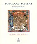 Sanar con sonidos. La práctica tibetana de las sílabas guerreras.