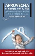 Aprovecha el tiempo con tu hijo. Cómo tomar la mejor decisión sobre el cuidado del bebé