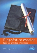 Diagn�stico escolar. Teor�as, �mbitos y t�cnicas.