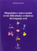 Diagnóstico e intervención en las dificultades evolutivas del lenguaje oral.
