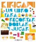Kirigami. Un libro para recortar doblar y jugar